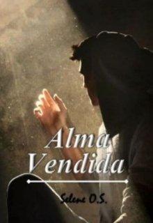 """Libro. """"Alma Vendida"""" Leer online"""
