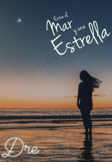 """Libro. """"Entre el Mar y una Estrella"""" Leer online"""