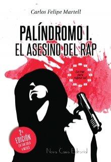 """Libro. """"Palíndromo I, el asesino del rap"""" Leer online"""