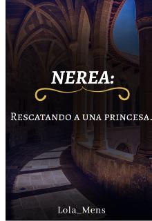 """Libro. """"Nerea: Rescatando a una Princesa."""" Leer online"""