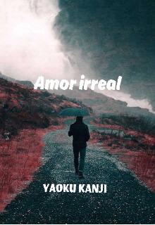 """Libro. """"Amor Irreal """" Leer online"""