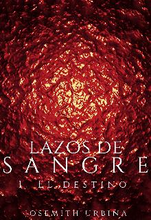 """Libro. """"Lazos De Sangre 1. El destino """" Leer online"""
