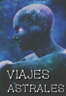 """Libro. """"Viajes Astrales"""" Leer online"""