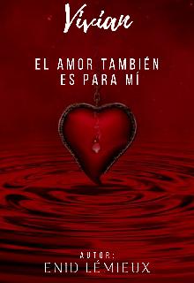 """Libro. """"El Amor También Es Para Mí. Vivían"""" Leer online"""