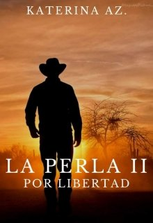 "Libro. ""La Perla Ii: Por libertad"" Leer online"
