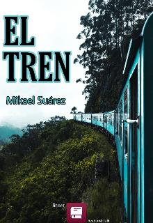 """Libro. """"El Tren """" Leer online"""