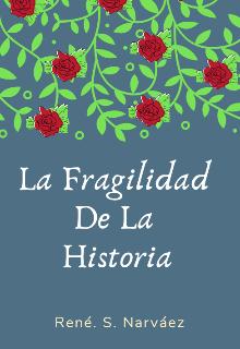 """Libro. """"La Fragilidad De La Historia"""" Leer online"""