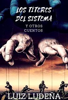 """Libro. """"Los títeres del sistema y otros cuentos"""" Leer online"""