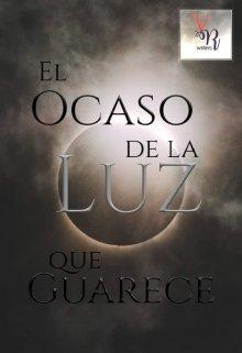 """Libro. """"El ocaso de la Luz que guarece"""" Leer online"""
