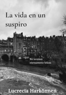 """Libro. """"La Vida en un Suspiro"""" Leer online"""