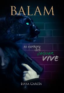 """Libro. """"Balam: el espiritu del jaguar vive"""" Leer online"""