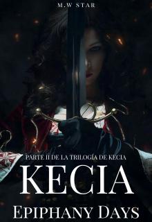 """Libro. """"Kecia: Días De Epifanía"""" Leer online"""