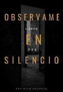 "Libro. ""Observame En Silencio"" Leer online"