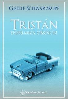 """Libro. """"Tristán (enfermiza obsesión 2)"""" Leer online"""
