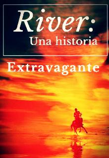 """Libro. """"River: Una historia Extravagante."""" Leer online"""