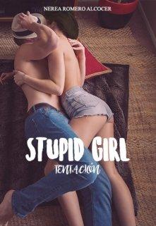 """Libro. """"Stupid girl: Tentación"""" Leer online"""