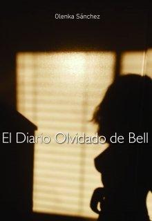 """Libro. """"El Diario Olvidado de Bell"""" Leer online"""