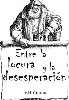 """Libro. """"Entre la locura y desesperación """" Leer online"""