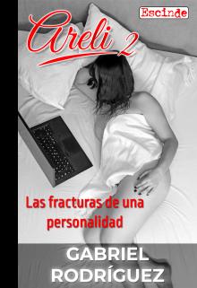 """Libro. """"Areli 2, las fracturas de una personalidad [4 de 41 cap.]"""" Leer online"""