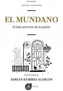 """Libro. """"El Mundano, el lado perverso de la pasión"""" Leer online"""