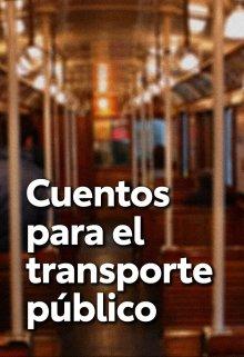 """Libro. """"Cuentos Para El Transporte Público"""" Leer online"""