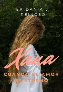 """Libro. """"Xana, cuando el amor es eterno"""" Leer online"""