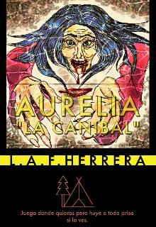 """Libro. """"Aurelia  """"La caníbal"""""""" Leer online"""