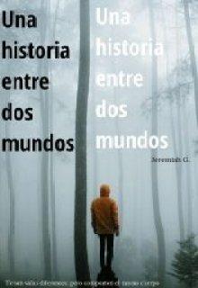 """Libro. """"Una Historia Entre Dos Mundos"""" Leer online"""