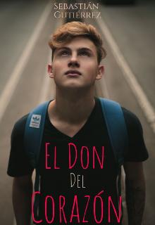 """Libro. """"El Don Del Corazón"""" Leer online"""