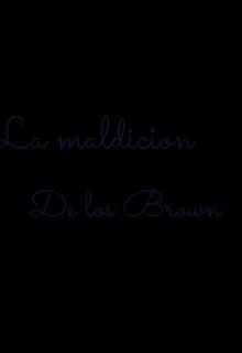"""Libro. """"La maldicion de los brown"""" Leer online"""