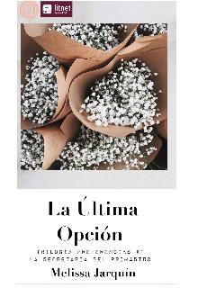 """Libro. """"La Última Opción (trilogía preferencias #1)"""" Leer online"""