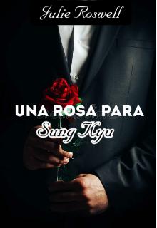 """Libro. """"Una rosa para Sung Kyu"""" Leer online"""