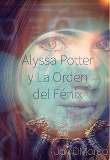 """Libro. """"Alyssa Potter y La Orden del Fénix"""" Leer online"""