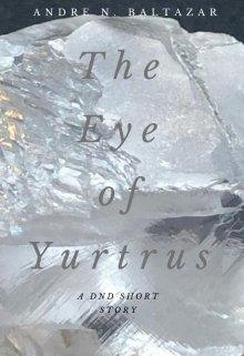 "Book. ""The Eye of Yurtrus"" read online"