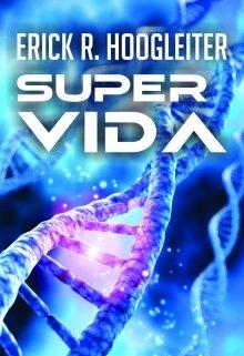 """Libro. """"Super Vida"""" Leer online"""