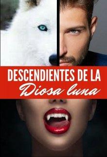 """Libro. """"Descendientes de la diosa luna"""" Leer online"""