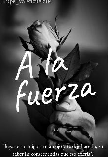 """Libro. """"A la fuerza ©"""" Leer online"""