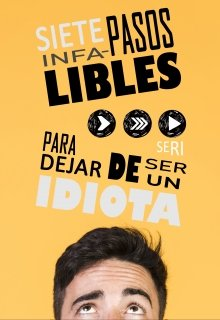 "Libro. ""Siete pasos infalibles para dejar de ser un idiota"" Leer online"