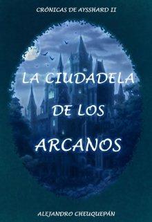 """Libro. """"La Ciudadela de los Arcanos"""" Leer online"""