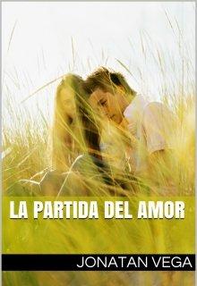 """Libro. """"La Partida del Amor"""" Leer online"""