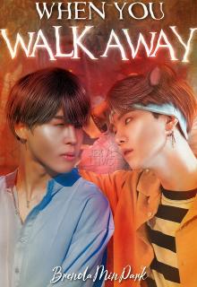 """Libro. """"When you walk away [yoonmin]"""" Leer online"""