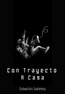 """Libro. """"Con Trayecto A Casa"""" Leer online"""