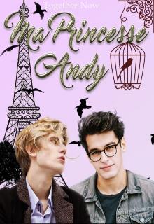"Libro. ""Ma Princesse Andy [bl/gay]"" Leer online"