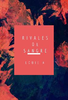 "Libro. ""Rivales de Sangre "" Leer online"