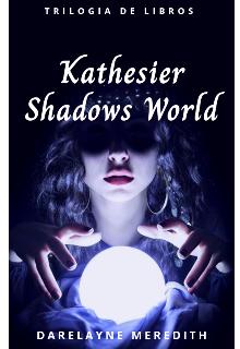 "Libro. ""Kathesier: Shadows World"" Leer online"
