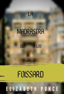 """Libro. """"La Madrastra De Los Foissard"""" Leer online"""