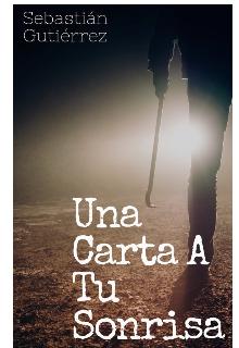 """Libro. """"Una Carta A Tu Sonrisa"""" Leer online"""