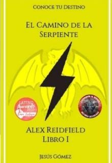 """Libro. """"Alex Reidfield y el Camino de la Serpiente"""" Leer online"""