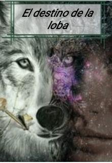 """Libro. """"El destino de una loba """" Leer online"""