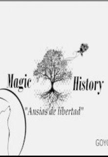"""Libro. """"Magic History  """"Ansias De Libertad"""""""" Leer online"""
